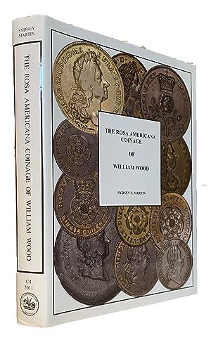 The Rosa Americana Coinage of William Wood: Martin, Sydney