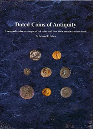 Dated Coins of Antiquity. A comprehensive catalogue of the coins and how their numbers came about: ...