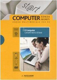 Il computer. Concetti di base. ECDL. Con