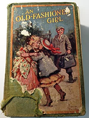 An Old Fashioned Girl: Louisa M. Alcott