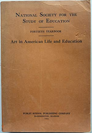 The Fortieth Yearbooks of the National Society for the Study of Education: Art in American Life a...