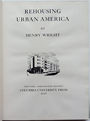 Rehousing Urban America: Henry Wright