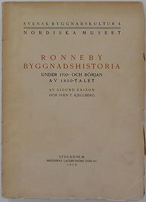 Ronneby byggnadshistoria under 1700- och början av: Sigurd Erixon, Sven