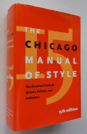 The Chicago Manual of Style: The Essential Guide for Writers, Editors, and Publishers, 15th ed.