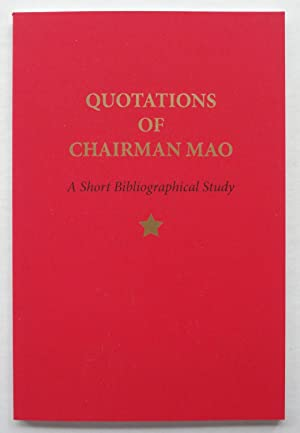 Quotations of Chairman Mao: A Short Bibliographical: Justin G. Schiller