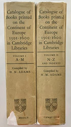 Catalogue of Books Printed on the Continent of Europe 1501-1600 in Cambridge Libraries, volume I ...