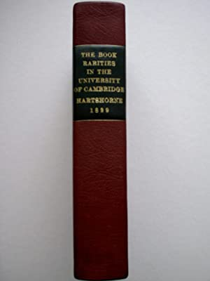 The Book Rarities in the University of Cambridge. Illustrated by Original Letters, and Notes, Bio...