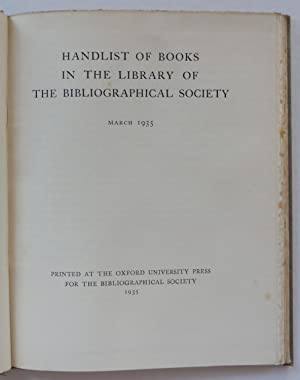 Handlist of Books in the Library of the Bibliographical Society, March 1935