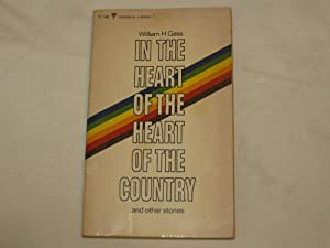 In the Heart of the Heart of the Country: William H. Gass