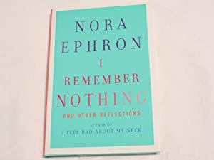 I Remember Nothing: Nora Ephron