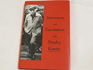 Interviews and Encounters with Stanley Kunitz: Stanley Kunitz edited by Stanely Moss