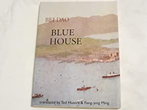 Blue House: Bei Dao
