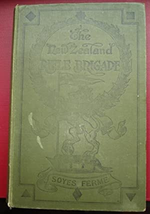 The Official History of the New Zealand Rifle Brigade (The Earl of Liverpool's Own) Covering the ...