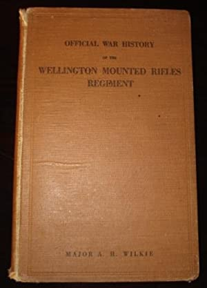 Official War History of the Wellington Mounted Rifles Regiment