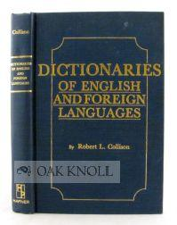 DICTIONARIES OF ENGLISH AND FOREIGN LANGUAGES, A BIBLIOGRAPHICAL GUIDE TO BOTH GENERAL AND TECHNICAL DICTIONARIES WITH HISTORICAL AND EXPLANATORY NOT 8vo. cloth. xvii, 303 pages. Second edition. The appendix gives breakdowns of technical dictionaries and general bibliography.
