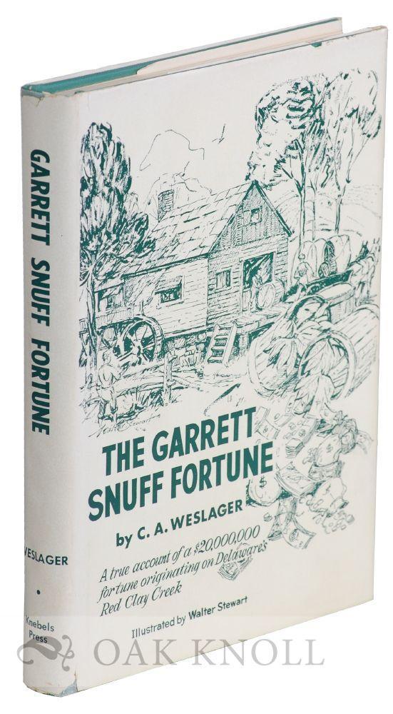 GARRETT SNUFF FORTUNE.|THE: Weslager, C.A.