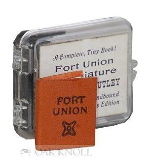 FORT UNION IN MINIATURE: Utley, Robert M.