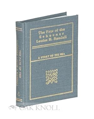 FATE OF THE SCHOONER LOUISE H. RANDALL: A STORY OF THE SEA.|THE: Randall, Louise H.