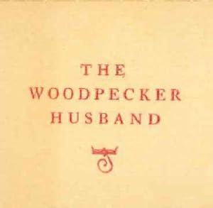 WOODPECKER HUSBAND.|THE