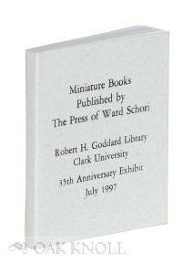 MINIATURE BOOKS PUBLISHED BY THE PRESS OF WARD SCHORI