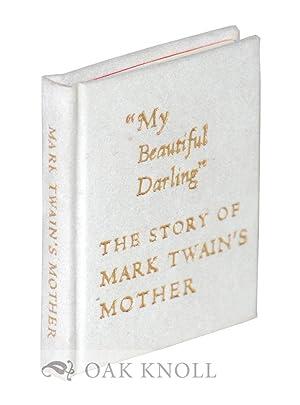 "MY BEAUTIFUL DARLING"" MARK TWAIN'S MOTHER AND HER KEOKUK YEARS.|"": Garrison, Ray E."