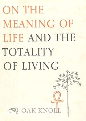 ON THE MEANING OF LIFE AND THE TOTALITY OF LIVING