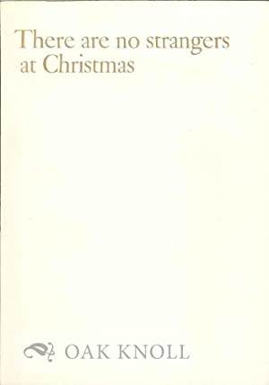 THERE NO STRANGERS AT CHRISTMAS, SOME THOUGHTS ON ENJOYING THE WORLD'S WIDENESS