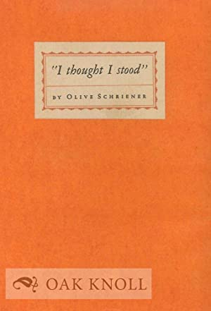 "I THOUGHT I STOOD.""|"": Schriener, Olive"