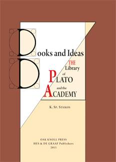 BOOKS AND IDEAS: THE LIBRARY OF PLATO: Staikos, Konstantinos Sp