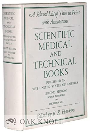 SCIENTIFIC, MEDICAL, AND TECHNICAL BOOKS PUBLISHED IN THE UNITED STATES OF AMERICA: A SELECTED LIST...