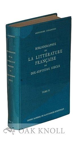 BIBLIOGRAPHIE DE LA LITTÉRATURE FRANÇAISE, DU DIX-SEPTIÈME SIÈCLE: ...