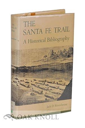 SANTA FE TRAIL, A HISTORICAL BIBLIOGRAPHY: Rittenhouse, Jack D.