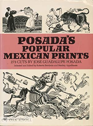 POSADA'S POPULAR MEXICAN PRINTS: Berdecio, Robert and