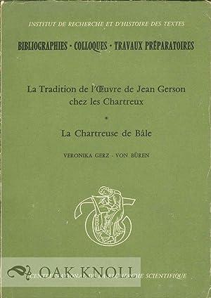 TRADITION DE L'OEUVRE DE JEAN GERSON CHEZ LES CHARTREUX: LA CHARTREUSE DE BÂLE. LA: Gerz-Von ...