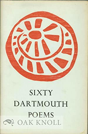SIXTY DARTMOUTH POEMS. SELECTED AND WITH A FOREWORD BY RICHARD EBERHART: Eberhart, Richard (...