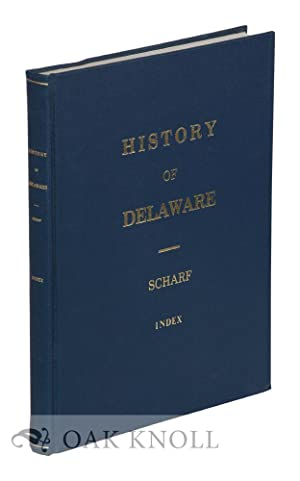 HISTORY OF DELAWARE, 1609-1888. BY J. THOMAS: Fields, Dale and
