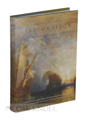 ENCYCLOPEDIA OF EXPLORATION, INVENTED AND APOCRYPHAL NARRATIVES OF TRAVEL: Howgego, Raymond John