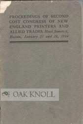 PROCEEDINGS OF SECOND COST CONGRESS OF NEW ENGLAND PRINTERS AND ALLIED TRADES