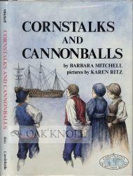 CORNSTALKS AND CANNONBALLS: Mitchell, Barbara
