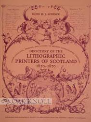 DIRECTORY OF THE LITHOGRAPHIC PRINTERS OF SCOTLAND 1820-1870: Schenck, David H.