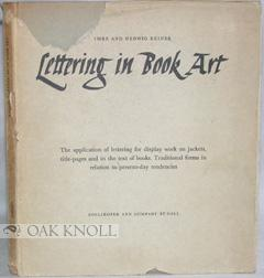 LETTERING IN BOOK ART. [THE APPLICATION OF LETTERING FOR DISPLAY WORK ON JACKETS, TITLE-PAGES AND ...