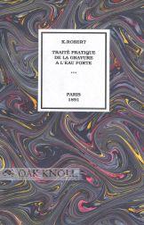 TRAITÉ PRATIQUE DE LA GRAVURE À L'EAU FORTE (PAYSAGE ET FIGURE): Robert, K(arl)....
