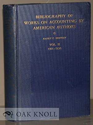 BIBLIOGRAPHY OF WORKS ON ACCOUNTING BY AMERICAN AUTHORS: Bentley, Harry C. and Ruth S. Leonard