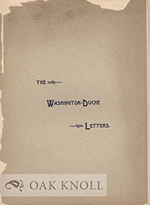 WASHINGTON-DUCHE LETTERS, NOW PRINTED FOR THE FIRST TIME: Ford, Worthington Chauncey (editor)