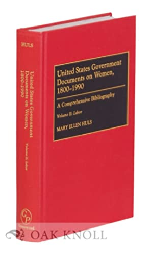 UNITED STATES GOVERNMENT DOCUMENTS ON WOMEN, 1800-1990. VOLUME II: LABOR: Huls, Mary Ellen