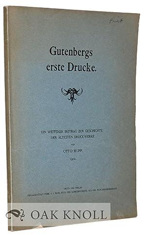 GUTENBERGS ERSTE DRUCKE, EIN WEITERER BEITRAG ZUR GESCHICHTE DER ALTES TEN DRUCKWERKE: Hupp, Otto