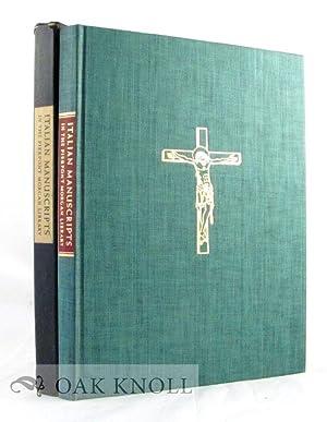 ITALIAN MANUSCRIPTS IN THE PIERPONT MORGAN LIBRARY: Harrsen, Meta and George K. Boyce