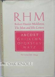 RHM, ROBERT HUNTER MIDDLETON, THE MAN AND HIS LETTERS EIGHT ESSAYS ON HIS LIFE AND CAREER