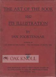 ART OF THE BOOK AND ITS ILLUSTRATION.|THE: Poortenaar, Jan