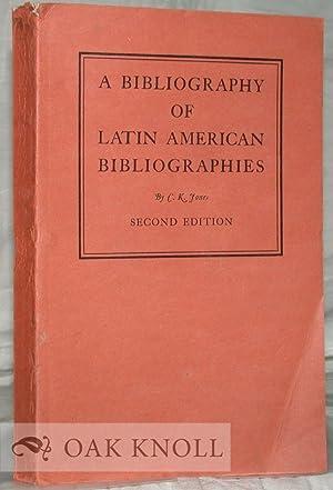 BIBLIOGRAPHY OF LATIN AMERICAN BIBLIOGRAPHIES: Jones, Cecil K.